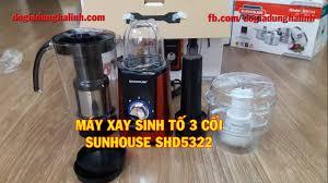 Máy xay sinh tố 3 cối Sunhouse SHD5322 - Đồ Gia Dụng Hà Linh - YouTube