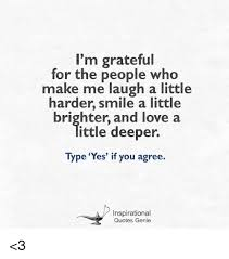 i m grateful for the people who make laugh a little harder