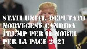 Stati Uniti, deputato norvegese candida Trump per il Nobel per la pace 2021  - YouTube