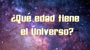 Cuál es la edad del Universo? - YouTube