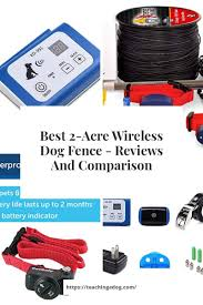 Best 2 Acre Wireless Dog Fence Reviews And Comparison In 2020 Dog Fence Wireless Dog Fence Waterproof Collars
