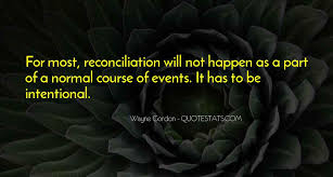top quotes about reconciliation famous quotes sayings about