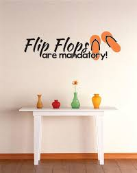 16 X 32 Design With Vinyl Re 2 C 2291 Flip Flops Are Mandatory Image Quote Vinyl Wall Decal Sticker Wall Stickers Murals