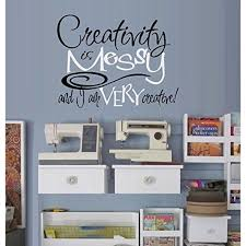 Creativity Is Messy And I Am Very Creative 2 Wall Decal Black White Walmart Com Walmart Com