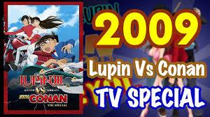 2009 - LUPIN VS DETECTIVE CONAN TV SPECIAL *YearOfLupin* - YouTube