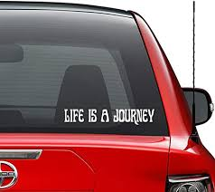 Amazon Com Life Is A Journey Saying Quote Vinyl Decal Sticker Car Truck Vehicle Bumper Window Wall Decor Helmet Motorcycle And More Size 7 Inch 18 Cm Wide Color Gloss Black