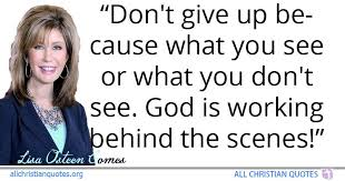lisa osteen comes quote about never give up see you