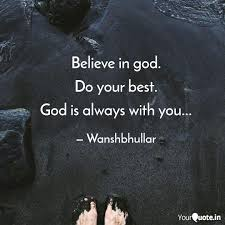 believe in god do your b quotes writings by wansh bhullar