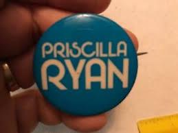 PRISCILLA RYAN Vintage Political Pin Back Button | eBay