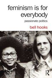 Feminism Is for Everybody: Passionate Politics - 2nd Edition - bell h