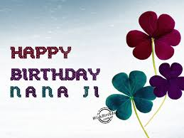 birthday wishes for nana ji birthday images pictures