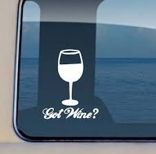Got Wine Decal Celebration Sticker By Aloha Maui Creations