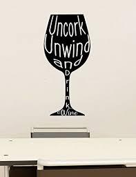 Amazon Com Uncork Unwind And Drink Wine Vinyl Wall Words Decal Sticker Graphic Handmade