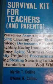 Survival Kit for Teachers (and Parents): Collins, Myrtle & Collins, DWane:  Amazon.com: Books
