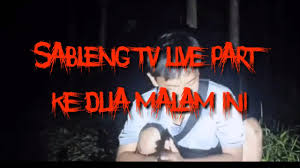 sableng tv live malam ini you