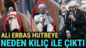 Ali Erbaş, Hutbeye Neden Kılıç İle Çıktığını AÇIKLADI. (Ayasofya ...