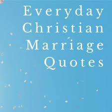 everyday christian marriage quotes home facebook