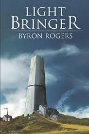 Lightbringer by Byron Rogers