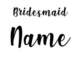 Personalised Bridesmaid Name Vinyl Decal Sticker Bundle Choice Of Colours Ebay