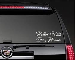 Rollin With My Homies Decal Sticker Bumper Sticker Etsy