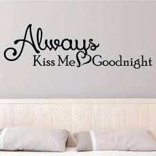 Always Kiss Me Goodnight Wall Decor 0025 Wall Decals Wall Stickers Wall Decal Studios Com
