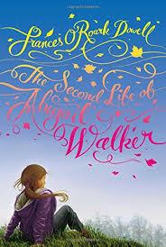 The Second Life of Abigail Walker: Dowell, Frances O'Roark ...