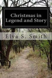 Christmas in Legend and Story by Elva S. Smith (English) Paperback ...