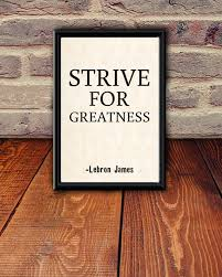 Printable Quote Wall Art Strive For Greatness Lebron James Etsy