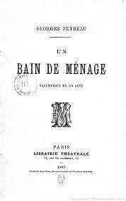 Un bain de ménage : vaudeville en un acte / Georges Feydeau | Gallica