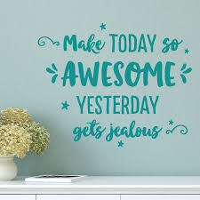 Make Today Awesome Wall Quotes Decal Wallquotes Com