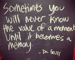 treasure the moments quotes on quotestopics