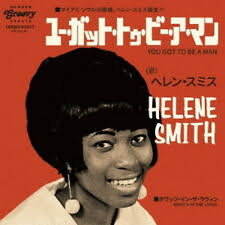 HELENE SMITH-YOU GOT TO BE A MAN / WHAT'S IN THE...-JAPAN 7INCH ...