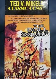 VHS The Doll Squad SIGNED by Producer and Director Ted V. Mikels - Cult  Classic 98269924632 | eBay