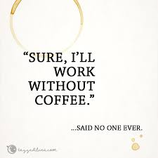 quotes coffee work quotes