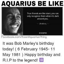 aquarius be like true friends are like stars you can only