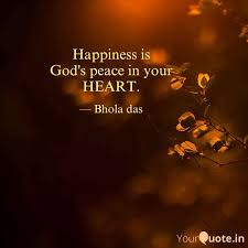happiness is god s peace quotes writings by bhola das