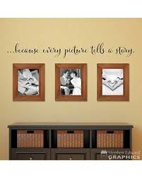 Amazing Savings On Because Every Picture Tells A Story Decal Gallery Wall Decor Distressed Script Font