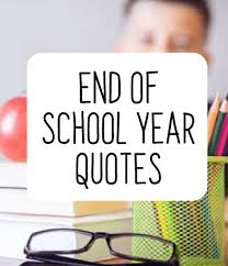 end of school year quotes end of year quotes quotes to shine
