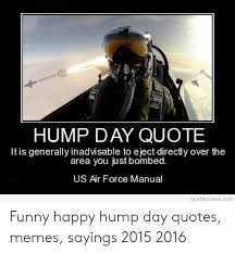 hump day quote it is generally inadvisable to eject directly over