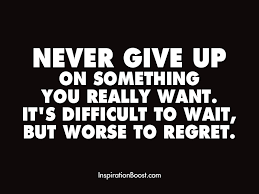 never give up quote inspiration boost