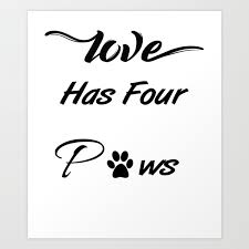 Love Has Four Paws Art Print By Thefrenchseller Society6