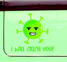 Covid 19 I Will Catch You Car Sticker Tenstickers