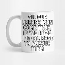 entrepreneur quotes all our dreams can come true if we have the