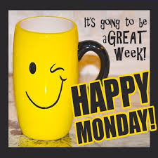 happy monday it s going to be a great week pictures photos and