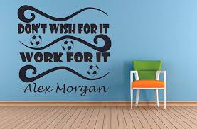 Amazon Com Don T Wish For It Work For It Alex Morgan Sports Motivation Quotes Wall Sticker Soccer Inspiration For Athlete Fans Rooms Home Art Decals Decor Stickers Vinyl Wall Art Decoration Size