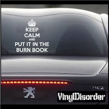Keep Calm And Put It In The Burn Book Vinyl Wall Decal Or Car Sticker Wall Stickers Quotes Keep Calm And Study Funny Quotes