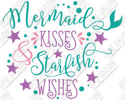 Mermaid Kisses And Starfish Wishes Custom Diy Vinyl Shirt Or Sign Decal Cutting File In Svg