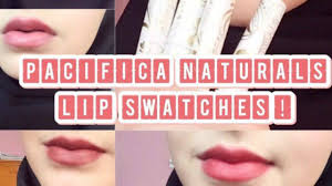 lip swatches pacifica naturals