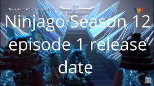 Ninjago Season 12 episode 1 release date! - YouTube