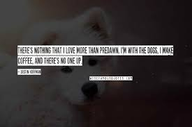 dustin hoffman quotes there s nothing that i love more than